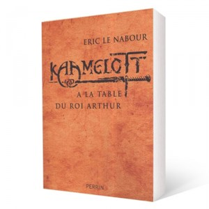 Kaamelott : À la table du roi Arthur