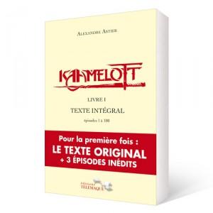 Kaamelott Livre I – Texte intégral – épisodes 1 à 100