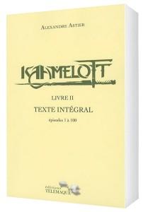 Kaamelott Livre II – Texte intégral – épisodes 1 à 100