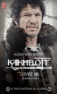 Kaamelott Livre III – Texte intégral – épisodes 51 à 99