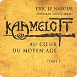 Kaamelott : Au cœur du Moyen Âge