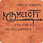 Kaamelott : À la table du roi Arthur